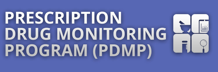 Prescription Drug Monitoring Program (PDMP)